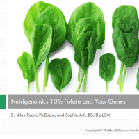 Science Report. Nutrigenomics 101: Folate and Your Genes